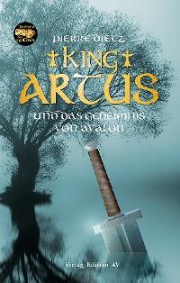 Cover King Artus und das Geheimnis von Avalon