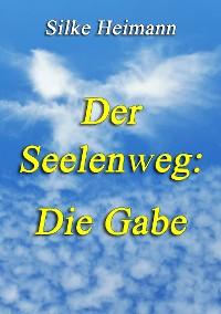 Cover Der Seelenweg - Die Gabe