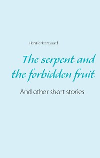 Cover The serpent and the forbidden fruit