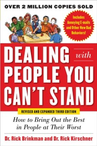 Cover Dealing with People You Can t Stand, Revised and Expanded Third Edition: How to Bring Out the Best in People at Their Worst