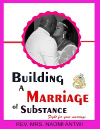 Cover BUILDING A MARRIAGE OF SUBSTANCE