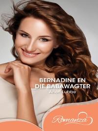Cover Bernadine en die babawagter