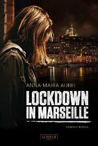 Cover LOCKDOWN IN MARSEILLE