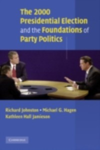 Cover 2000 Presidential Election and the Foundations of Party Politics
