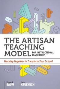 Cover Artisan Teaching Model for Instructional Leadership