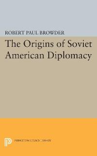 Cover Origins of Soviet American Diplomacy