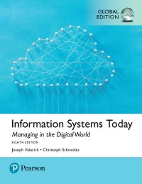 Cover Information Systems Today: Managing the Digital World, Global Edition