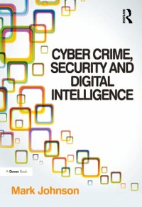 Cover Cyber Crime, Security and Digital Intelligence