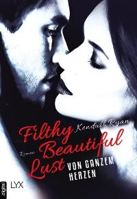 Cover Filthy Beautiful Lust - Von ganzem Herzen