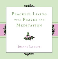 Cover Peaceful Living with Prayer and Meditation