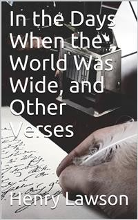 Cover In the Days When the World Was Wide, and Other Verses