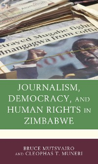 Cover Journalism, Democracy, and Human Rights in Zimbabwe