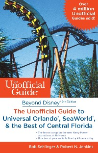 Cover Beyond Disney: The Unofficial Guide to Universal Orlando, SeaWorld & the Best of Central Florida