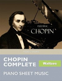 Cover Chopin Complete Waltzes - Piano Sheet Music