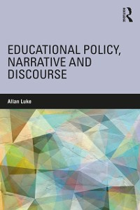 Cover Educational Policy, Narrative and Discourse