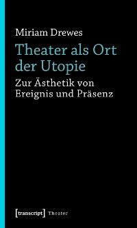 Cover Theater als Ort der Utopie