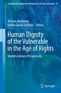 Cover Human Dignity of the Vulnerable in the Age of Rights