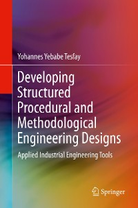 Cover Developing Structured Procedural and Methodological Engineering Designs