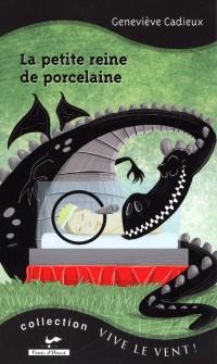 Cover La petite reine de porcelaine