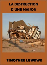 Cover La Destruction d'une Maison