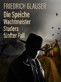 Cover Die Speiche – Wachtmeister Studers fünfter Fall