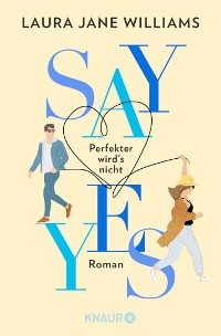 Cover Say yes - Perfekter wird's nicht