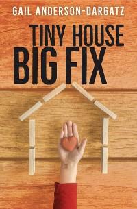 Cover Tiny House, Big Fix