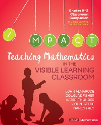 Cover Teaching Mathematics in the Visible Learning Classroom, Grades K-2