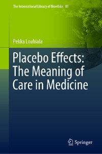 Cover Placebo Effects: The Meaning of Care in Medicine