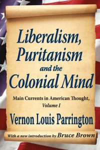 Cover Liberalism, Puritanism and the Colonial Mind