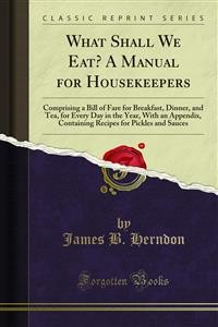 Cover What Shall We Eat? A Manual for Housekeepers