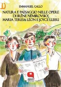 Cover Natura e paesaggio nelle opere di Irène Némirovsky, Maria Teresa Léon e Joyce Lussu