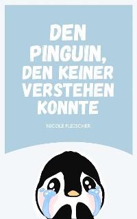 Cover Den Pinguin, den keiner verstehen konnte
