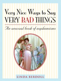 Cover Very Nice Ways to Say Very Bad Things