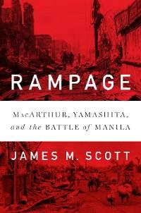Cover Rampage: MacArthur, Yamashita, and the Battle of Manila