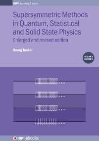 Cover Supersymmetric Methods in Quantum, Statistical and Solid State Physics
