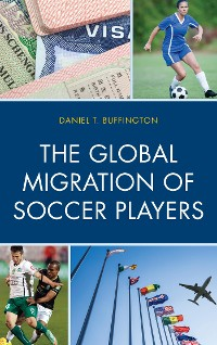 Cover The Global Migration of Soccer Players
