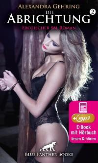 Cover Die Abrichtung 2 | Erotik SM-Audio Story | Erotisches SM-Hörbuch