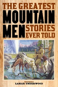 Cover The Greatest Mountain Men Stories Ever Told