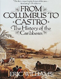 Cover From Columbus to Castro: The History of the Caribbean