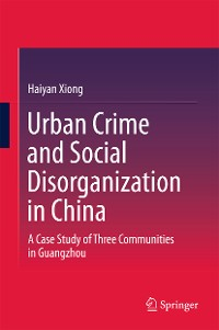 Cover Urban Crime and Social Disorganization in China