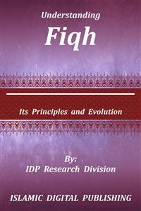 Cover Understanding Fiqh (Its Principles and Evolution)