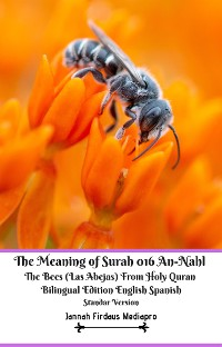 Cover The Meaning of Surah 016 An-Nahl The Bees Las Abejas From Holy Quran Bilingual Edition English Spanish Standar Version