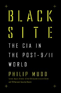 Cover Black Site: The CIA in the Post-9/11 World