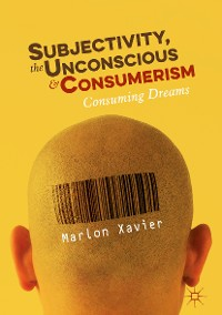 Cover Subjectivity, the Unconscious and Consumerism