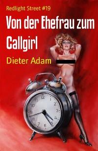 Cover Von der Ehefrau zum Callgirl