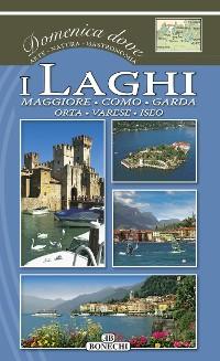 Cover I Laghi, Maggiore, Como, Garda, Orta, Varese, Iseo