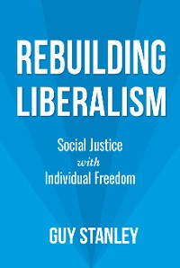 Cover Rebuilding Liberalism