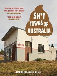 Cover Sh*t Towns of Australia