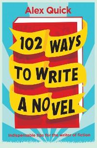 Cover 102 Ways to Write a Novel